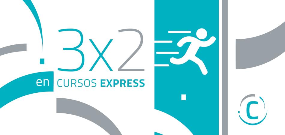 Inscríbete hoy a 3 Cursos Express y abona sólo 2!