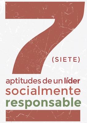 7 aptitudes para ser un líder socialmente responsable