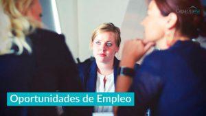 Oportunidades de Empleo para consolidar tu futuro