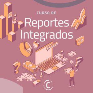 Inscríbete al próximo Curso de Reportes Integrados