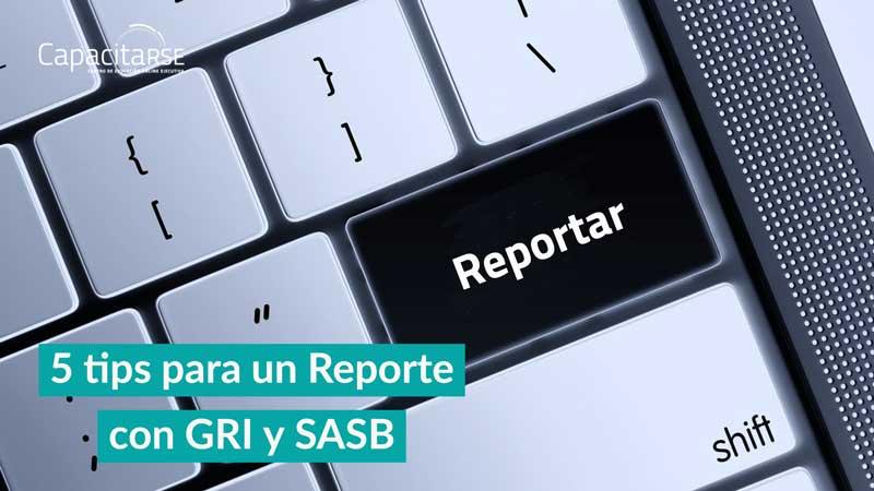5 tips para un Reporte con GRI y SASB